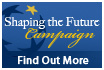 Shaping the Future Campaign - Find Out More